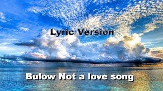 Bülow Not A Love Song Lyric Version