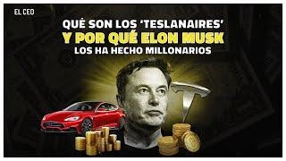 ¿Qué son los 'Teslanaires' y por qué Elon Musk los ha hecho millonarios?
