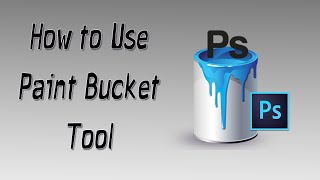 How To Use Paint Bucket | Photoshop CC