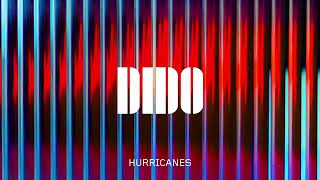 Dido   Hurricanes Official Audio