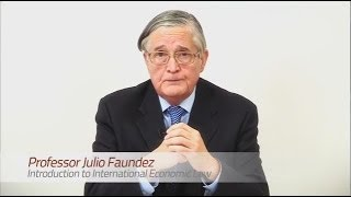 Professor Julio Faundez - Introduction To International Economic Law