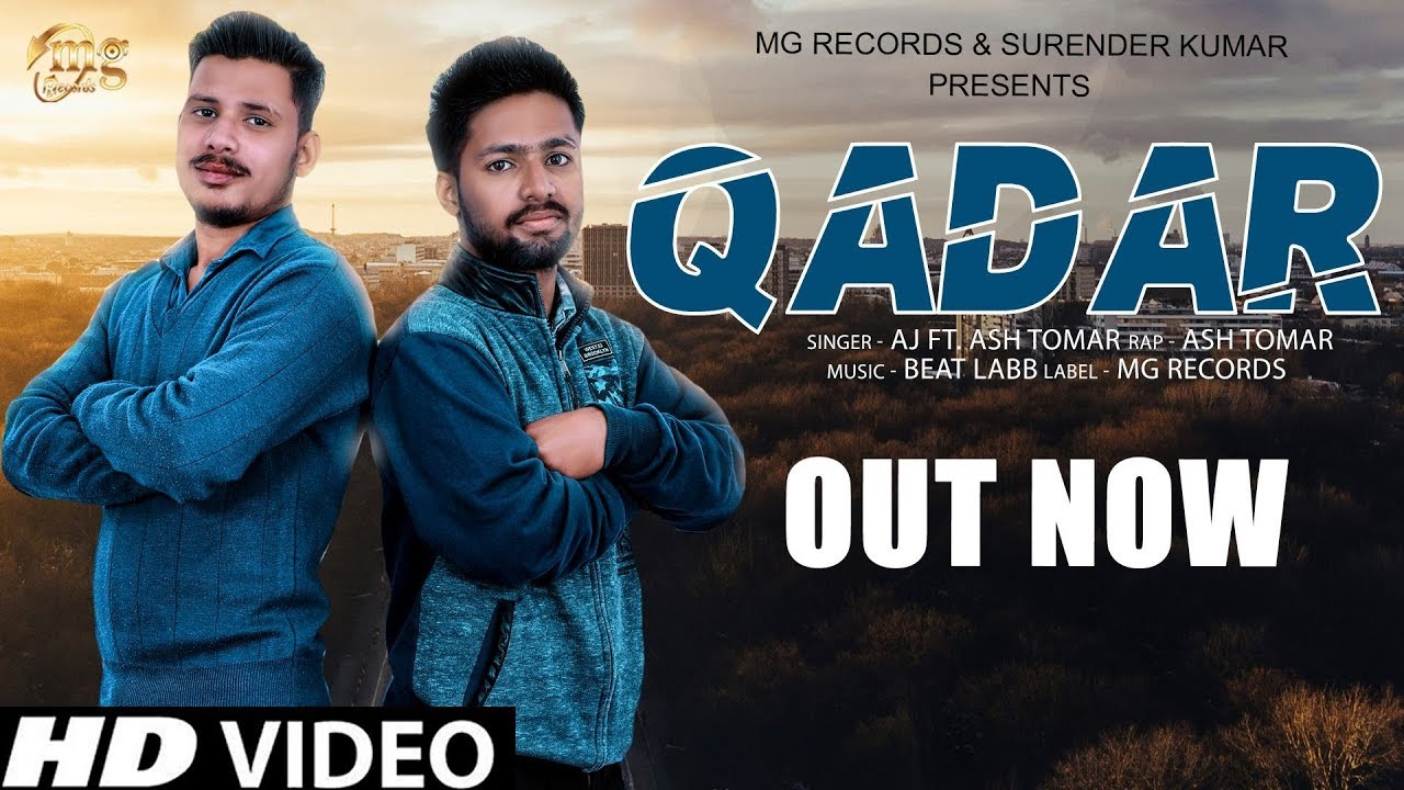 Qadar   Most Popular Dj Song 2019   AJ Ash Tomar   Latest Haryanvi Songs Haryanavi 2019   Mg Records Video,Mp3 Free Download