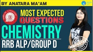Group D/RRB ALP/RPF | MOST Expected Chemistry Questions| Antara Ma'am | 1 P.M