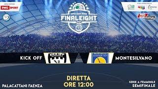Final Eight - Serie A Femminile - Semifinale   Kick Off v Montesilvano