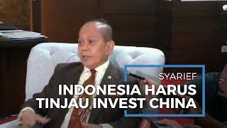 Syarief Hasan Menilai Pemerintah Bisa Meninjau Kembali Investasi China