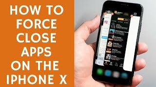 How to Force Close Apps on iPhone X