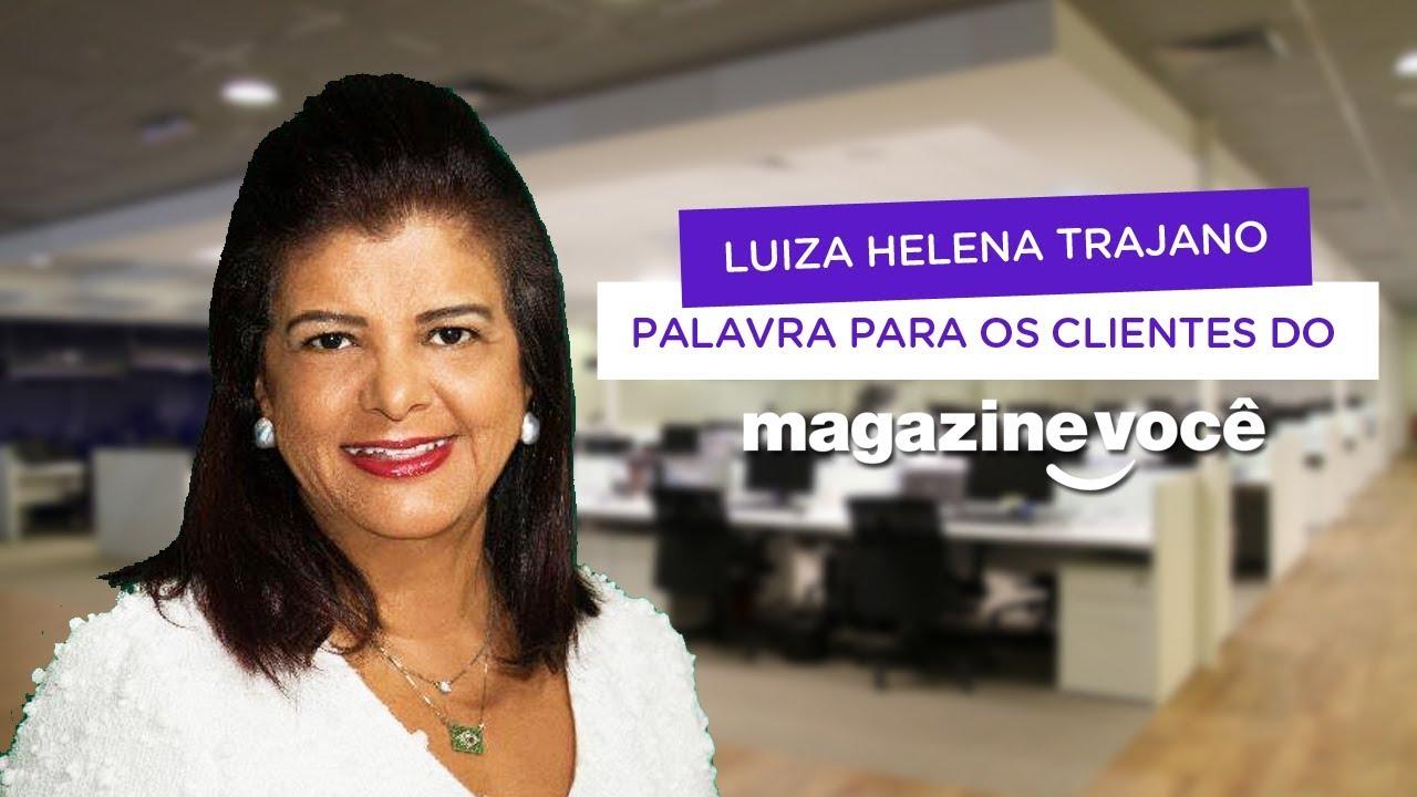 Luiza Helena Trajano, mensagem para clientes - Magazine Você
