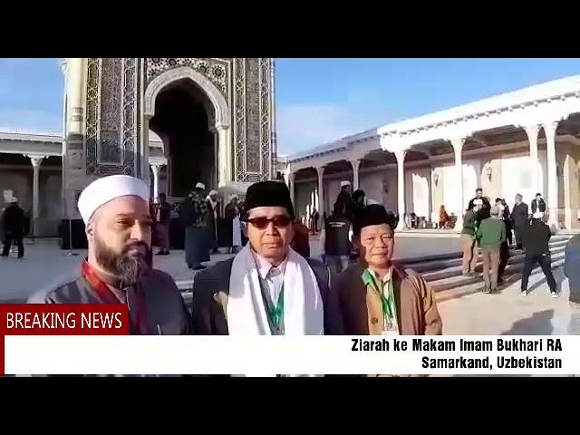 KH. Anang Rikza Masyhadi, MA Ziarah ke Makam Imam Bukhari