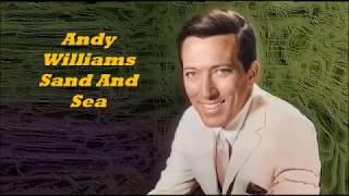 Andy Williams......Sand And Sea..