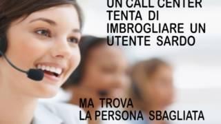 SCHERZO TELEFONICO SARDO VERSO CALL CENTER