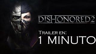 Dishonored 2 | Trailers EN 1 MINUTO