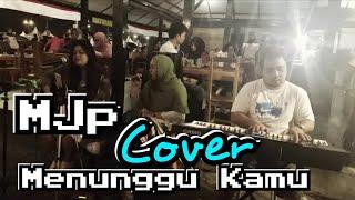 Menunggu Kamu - Anji - Cover - Jamming Bareng Pendopo Lawas (MJp)