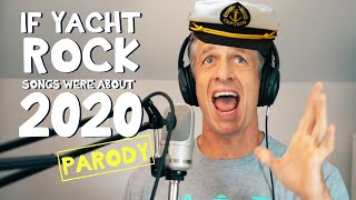 If Yacht Rock Songs Were About 2020 - Parody Medley