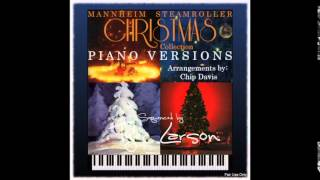 Cantique De Noel (O Holy Night) / Mannheim Steamroller Christmas Collection / Piano Versions