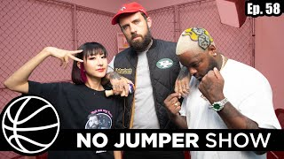 The No Jumper Show Ep. 58