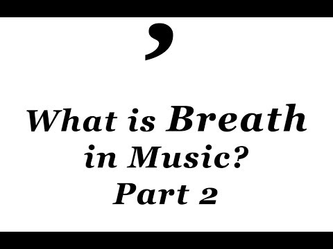 What is Breath in Music? Part 2 - Piano Demonstration