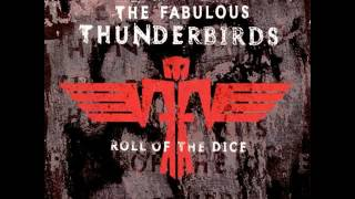 The Fabulous Thunderbirds - Roll Of The Dice