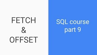 SQL tutorial for beginners | Part 9 | FETCH and OFFSET