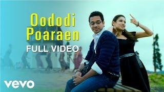 Kanden Kadhalai - Oododi Poaraen Video   Vidyasagar