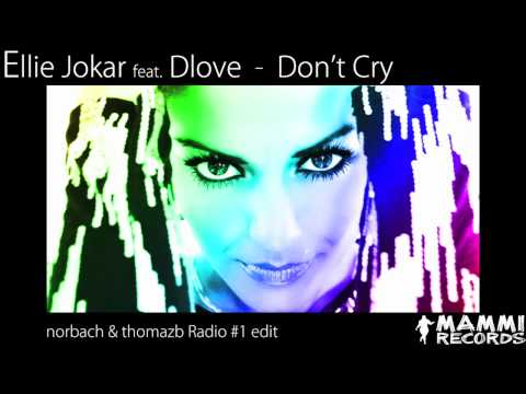 Ellie Jokar Ft. Dlove - Don't Cry - norbach & thomaz b Progressive #1 Edit