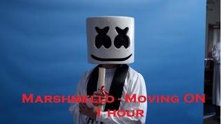 Moving On   1 Hour   Marshmello