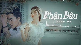 Phận Dâu ♪  Linh Na ft Cao Tùng Anh ♥ MV Lyric Official HD