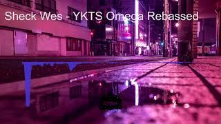 (24-36hz) Sheck Wes - YKTS Rebassed by Omega (DECAF)