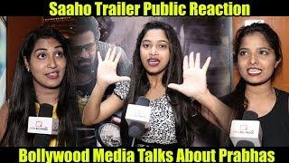 Saaho Official Trailer PUBLIC TALK   Media Reaction On #SaahoTrailer #Prabhas #Shraddha