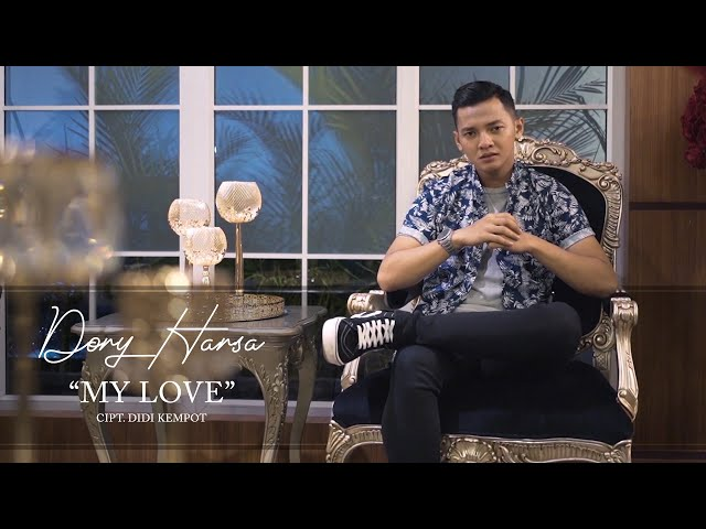 Dory Harsa - My Love (Official Video Clip)