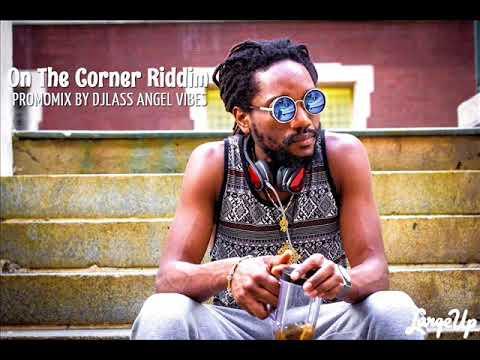 On The Corner Riddim Mix (Full) Feat. Chronixx Kabaka Pyramid Jesse Royal (August Refix)
