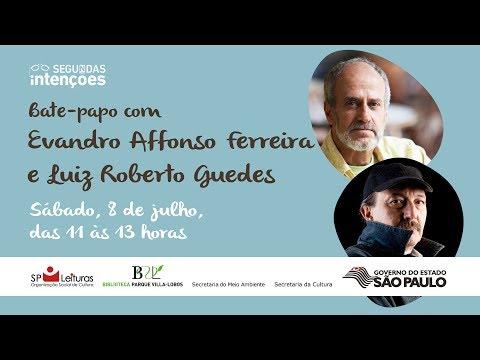 Segundas Intenções na BVL - Evandro Affonso Ferreira e Luiz Roberto Guedes