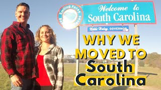 WHY ARE WE MOVING TO SOUTH CAROLINA