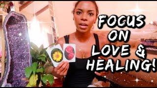FOCUS ON LOVE & HEALING - WEEKLY ENERGY READING    BEHATILIFE