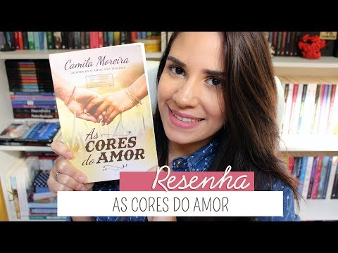As cores do amor ? Camila Moreira | Dreeh Leal