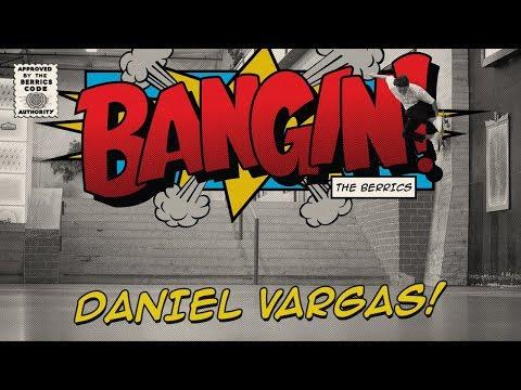Daniel Vargas - Bangin!