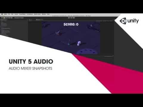 AudioMixer Snapshots - Unity Official Tutorials