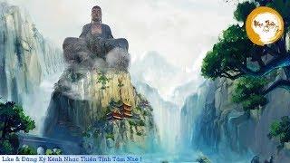 Nhạc Thiền Tịnh Tâm - Xóa Tan Muộn Phiền Khổ Đau - Relaxing Meditation