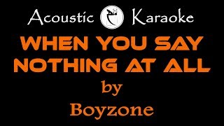 WHEN YOU SAY NOTHING AT ALL ( Boyzone ) ACOUSTIC KARAOKE