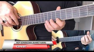 HEP SONRADAN AHMET KAYA (Gitar Cover)