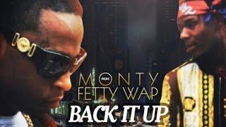 Remy Boy Monty ft. Fetty Wap - Back It Up