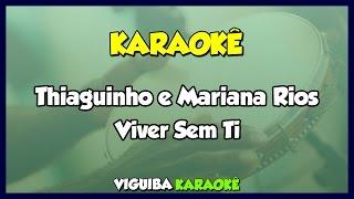 Viver Sem Ti - Thiaguinho & Mariana Rios / VERSÃO KARAOKÊ