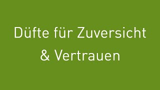 So schenkst du dir Zuversicht & Vertrauen mit Düften | Web-Seminar mit Aromaexpertin Anusati Thumm
