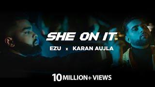 She On It Lyrics | Ezu, Karan Aujla