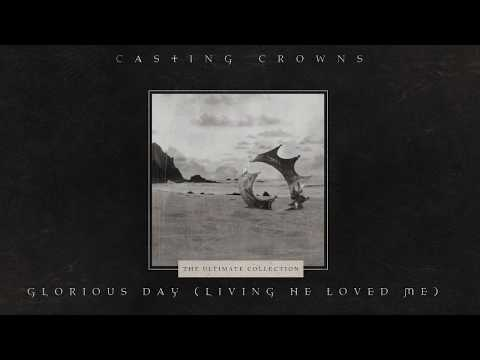 Glorious Day (Living He Loved Me) [Lyric Video]