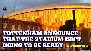 UPDATE AS TOTTENHAM ANNOUNCE THAT THE STADIUM ISN