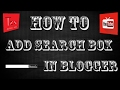 How To Add Search Box Gadget To Blogger Blog