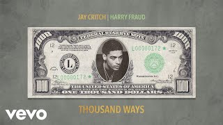 Jay Critch, Harry Fraud - Thousand Ways (Audio)