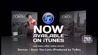DONTAE - SHOW YOU LOVE (Produced by TyRo)