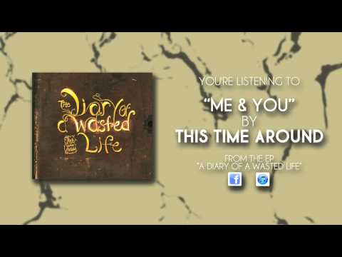 BRAND NEW SINGLE : Me & You - This Time Around™