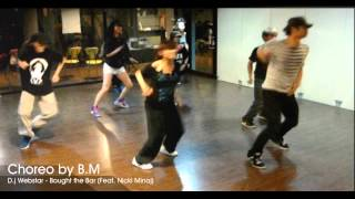 Nicki Minaj / Bought the Bar (DJ Webstar) / BM Choreo
